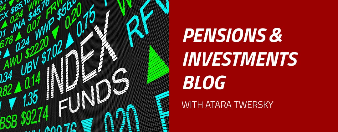 Pensions and Investments Blog with Atara Twersky